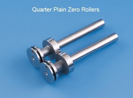 Quater Plain Zero Rollers